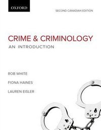 Crime and Criminology: An Introduction, Canadian Edition