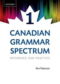 Canadian Grammar Spectrum 1: Reference and Practice