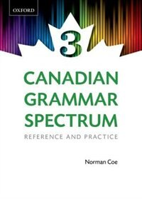 Canadian Grammar Spectrum 3: Reference and Practice
