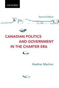 Book Canadian Politics and Government in the Charter Era by Heather Macivor