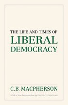 The Life and Times of Liberal Democracy