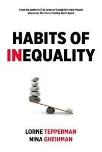 Book Habits of Inequality by Lorne Tepperman
