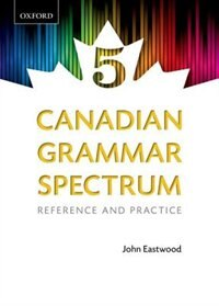 Book Canadian Grammar Spectrum 5: Reference and Practice by John Eastwood