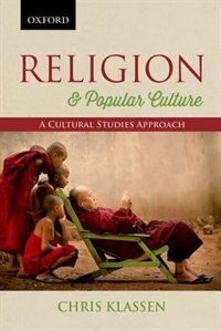 Book Religion and Popular Culture: A Cultural Studies Approach by Chris Klassen