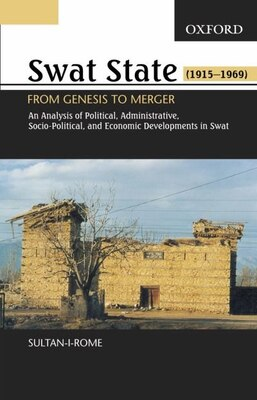 Book Swat State, 1915-1969: From Genesis to Merger: An Analysis of Political, Administrative, Socio… by Sultan-i-Rome