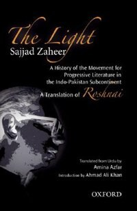 Book The Light: A History of the Movement for Progressive Literature in the Indo-Pakistan Subcontinent by Sajjad Zaheer