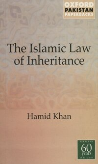 Islamic Law of Inheritance: A Comparative Study of REcent Reforms in Muslim Countries