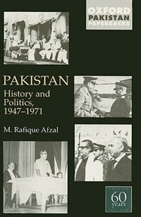 Book Pakistan: History and Politics 1947-1971 by M. Rafique Afzal