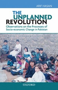 The Unplanned Revolution: Observations on the processes of socio-economic change in Pakistan