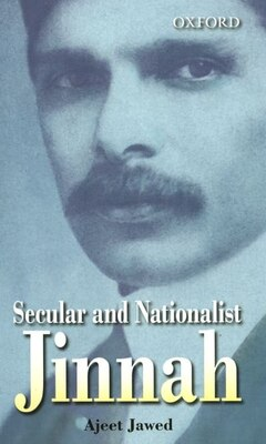 Book Secular and Nationalist Jinnah by Ajeet Jawed