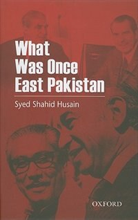 Book What was once East Pakistan by Syed Shahid Husain