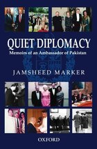 Quiet Diplomacy: Memoirs Of An Ambassador Of Pakistan
