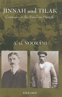 Book Jinnah and Tilak: Comrades in the Freedom Struggle by A. G. Noorani
