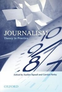 Book Journalism: Theory in Practice Journalism: Theory in Practice by Suellen Tapsall