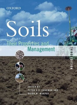 Book Soils: Their Properties and Management by Peter Charman
