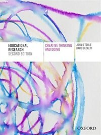 Book Educational Research: Creative Thinking and Doing by John OToole