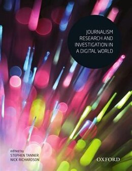 Book Journalism Research and Investigation in a Digital World by Stephen Tanner