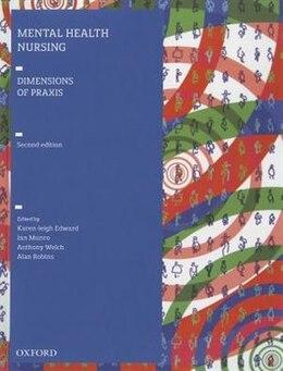 Book Mental Health Nursing: Dimensions of Praxis by Karen-leigh Edward