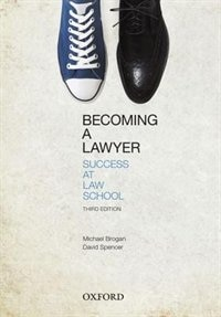 Book Becoming a Lawyer: Success at Law School by Michael Brogan