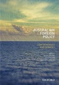 Book Australian Foreign Policy: Controversies and Debates by Daniel Baldino