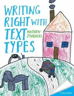 Book Writing Right with text Types by Matthew Zbaracki
