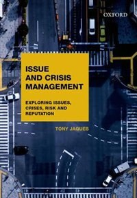 Book Issues and Crisis Management: Exploring Issues, Crises, Risk and Reputation by Tony Jaques