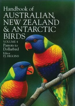 Book Handbook of Australian, New Zealand, and Antarctic Birds: Volume 4: Parrots to Dollarbirds by P. J. Higgins