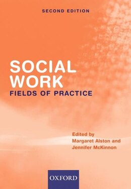 Book Social Work: Fields Of Practice by Margaret Alston