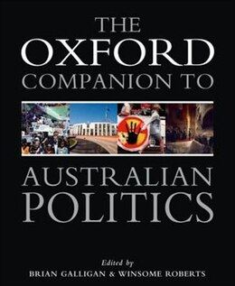 Book Oxford Companion to Australian Politics by Brian Galligan