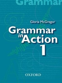 Book Grammar in Action: Book 1 by Gloria McGregor
