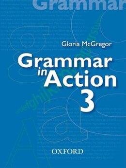 Book Grammar in Action: Book 3 by Gloria McGregor