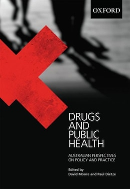 Book Drugs and Public Health: Australian Perspectives on Policy and Practice by David Moore