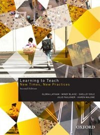 Book Learning To Teach: New Times, New Practices by Gloria Latham