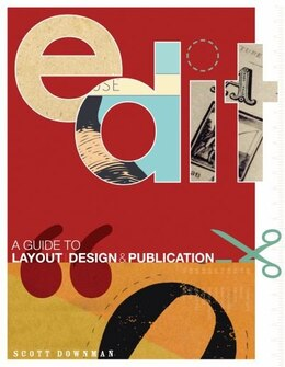 Book Edit: A Guide to Layout, Design and Publication by Scott Downman