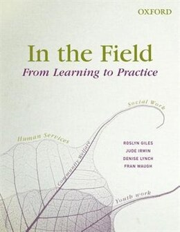 Book In the Field: From Learning to Practice by Roslyn Giles
