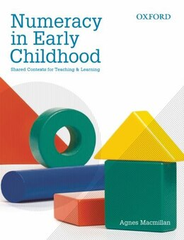 Book Numeracy in Early Childhood: Shared Contexts for Teaching and Learning by Agnes Macmillan