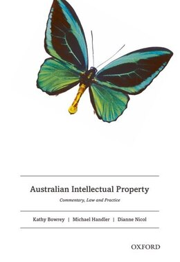 Book Australian Intellectual Property: Commentary, Law and Practice by Kathy Bowrey