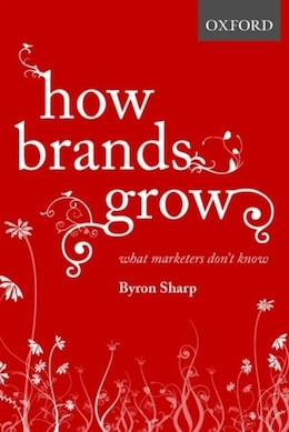 Book How Brands Grow: What Marketers Dont Know by Byron Sharp