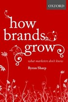 How Brands Grow: What Marketers Dont Know