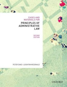 Book Cases and Materials for Principles of Administrative Law by Peter Cane