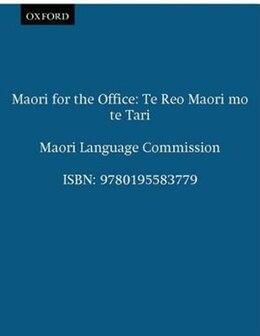Book Maori for the Office: Te Reo Maori mo te Tari by Maori Language Commission