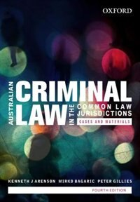 Book Australian Criminal Law in the Common Law Jurisdictions: Cases and Materials by Ken Arenson