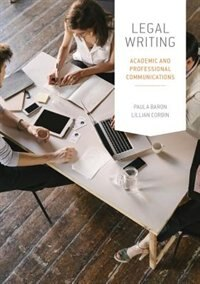 Book Legal Writing: Academic and Professional Communication by Paula Baron