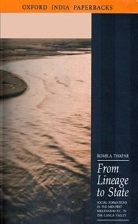 Book From Lineage to State: Social Formations of the Mid-First Millenium BC in the Ganga Valley by Romila Thapar