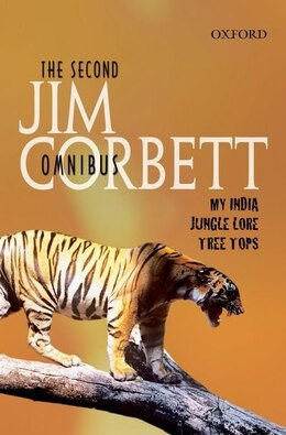 Book The Second Jim Corbett Omnibus: `My India, `Jungle Lore, `Tree Tops by Jim Corbett