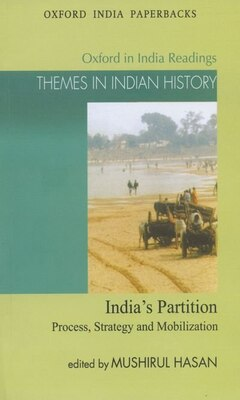 Book Indias Partition: Process, Strategy and Mobilization by Mushirul Hasan