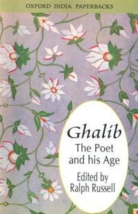 Book Ghalib: The Poet and His Age by Ralph Russell