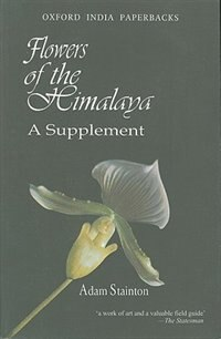 Book Flowers of the Himalaya: A Supplement by Adam Stainton
