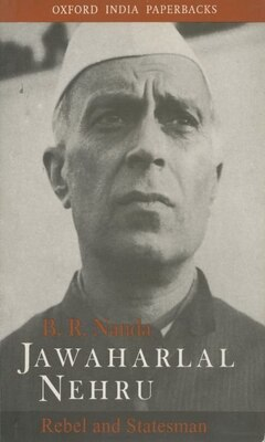 Book Jawaharlal Nehru: Rebel and Statesman by B. R. Nanda