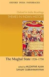 Book The Mughal State, 1526-1750 by Muzaffar Alam